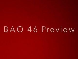 BAO 46 PREVIEW
